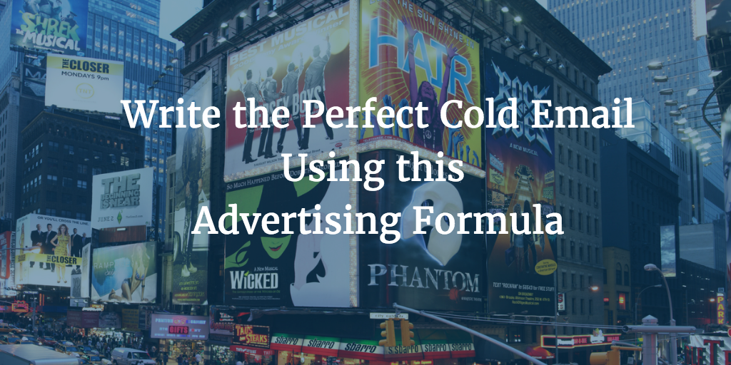 Write the Perfect Cold Email Using this Advertising Formula
