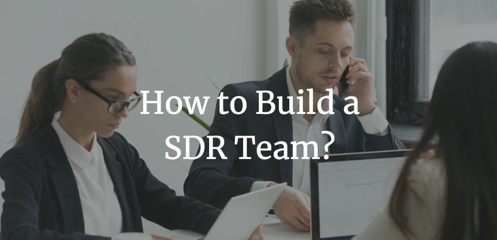 How to build a SDR team?