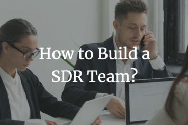 How to build a SDR team?