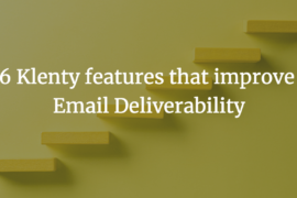 6 Klenty features to boost email deliverability