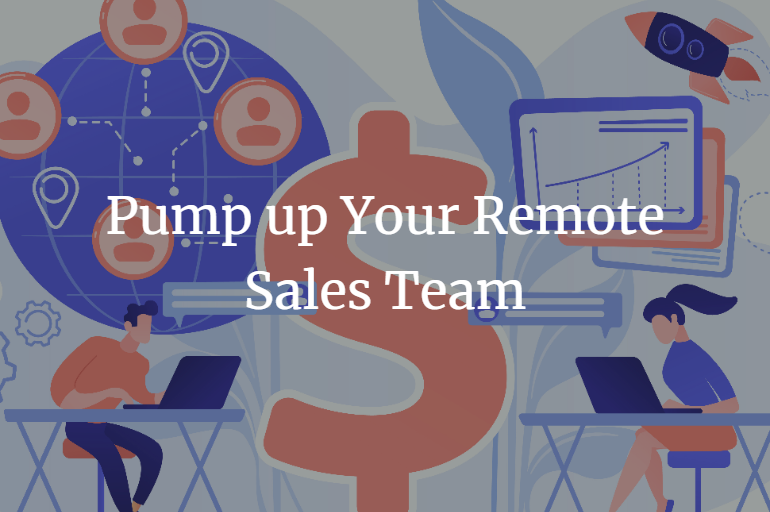 pump up your remote sales team