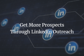 Get more prospects through LinkedIn Outreach